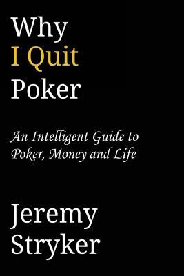 Why I Quit Poker (Second Edition)