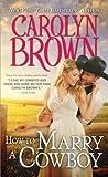 How to Marry a Cowboy (Cowboys & Brides, #4)