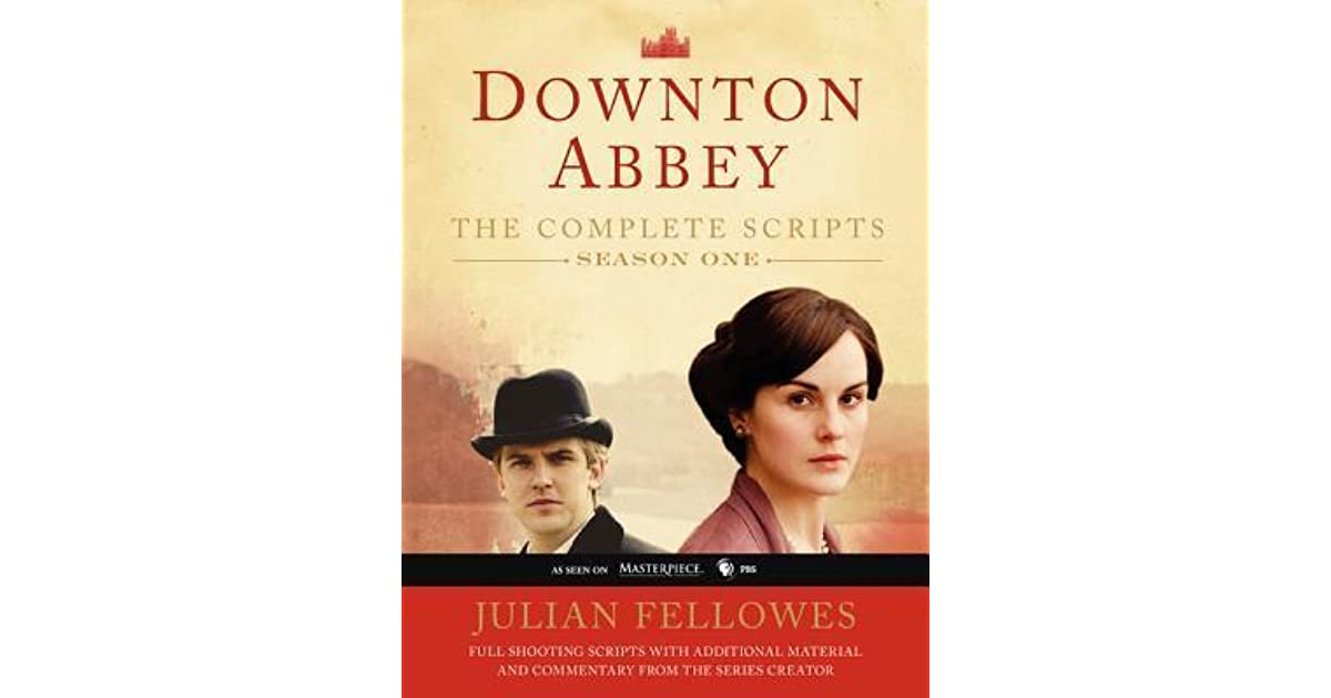 Downton Abbey: The Complete Scripts, Season One by Julian Fellowes