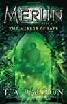 The Mirror of Fate (Merlin #4)