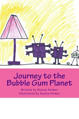 Journey to the Bubble Gum Planet