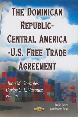 The Dominican Republic-Central America-U.S. Free Trade Agreement