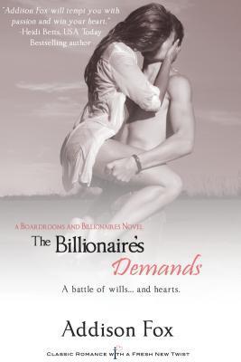 The Billionaire's Demands (Boardrooms & Billionaires, #3)