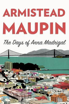 The Days of Anna Madrigal (Tales of the City, #9)
