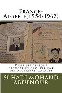 France-Algerie(1954-1962): Dans les prisons francaises croupissent des algeriens malades