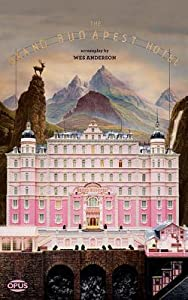 The Grand Budapest Hotel: The Illustrated Screenplay