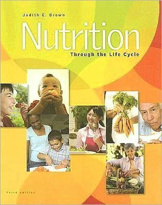 J.E. Brown J.Isaacs N.Wooldridge B.Krinke M. Murtaugh's Nutrition Through 3rd (Third) edition(Nutrition Through the Life Cycle [Paperback])(2007)