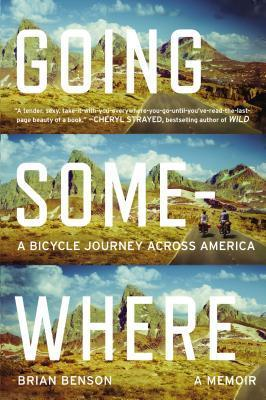 Going Somewhere A Bicycle Journ - Brian Benson
