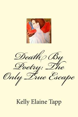 Death by Poetry: The Only True Escape