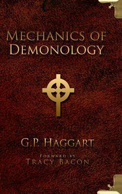 Mechanics of Demonology by G  P  Haggart