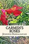 Carmen's Roses by Jennifer Barraclough