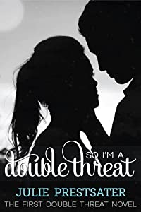 So I'm a Double Threat (Double Threat, #1)