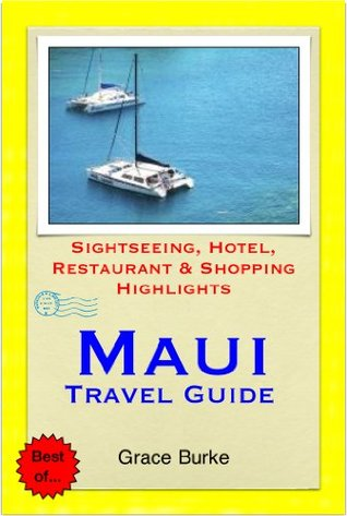 Maui, Hawaii Travel Guide - Sightseeing, Hotel, Restaurant & Shopping Highlights (Illustrated)