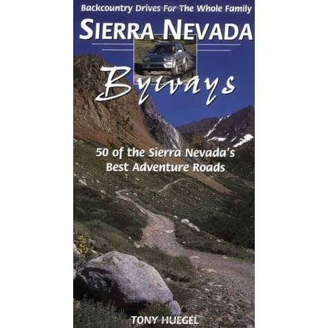 Sierra Nevada Byways Backcountry Drives For The Whole Family By