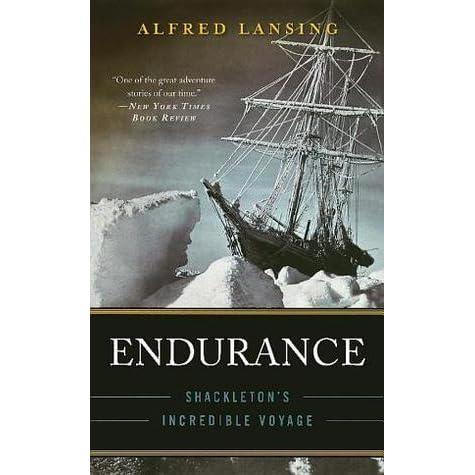 Endurance Shackleton s Incredible Voyage by Alfred Lansing