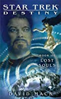 Lost Souls (Star Trek: Titan, #7; Destiny, #3)