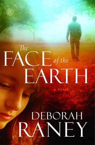 The Face of the Earth by Deborah Raney