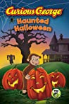 Curious George Haunted Halloween by H.A. Rey