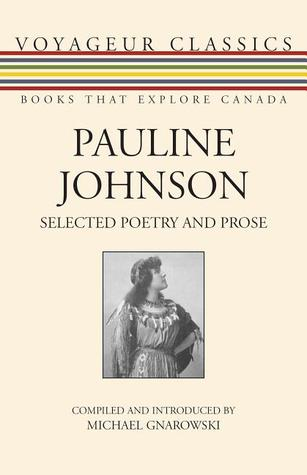 Pauline Johnson: Selected Poetry and Prose