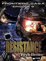 Resistance: Frontiers Saga, Book 9