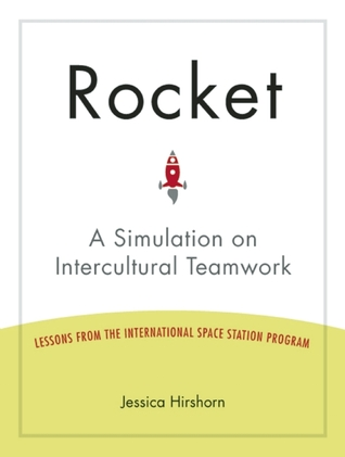 Rocket: A Simulation on Intercultural Teamwork - Lessons from the International Space Station Program