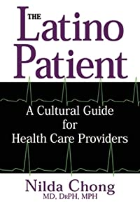 The Latino Patient: A Cultural Guide for Health Care Providers