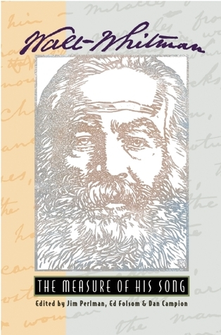Walt Whitman The Measure of His Song, 2nd Revised Edition