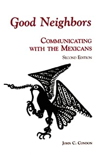 Good Neighbors: Communicating with the Mexicans