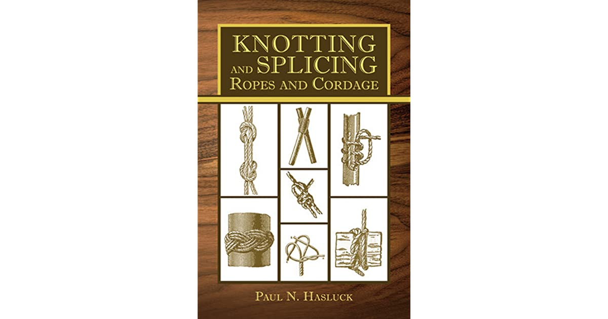 Knotting and splicing ropes and cordage by paul n hasluck fandeluxe Gallery