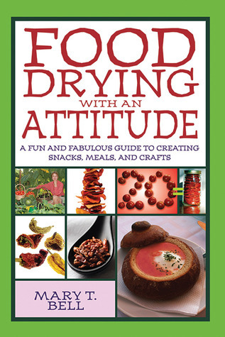 Food-Drying-with-an-Attitude-A-Fun-and-Fabulous-Guide-to-Creating-Snacks-Meals-and-Crafts-