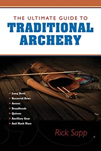 The Ultimate Guide to Traditional Archery