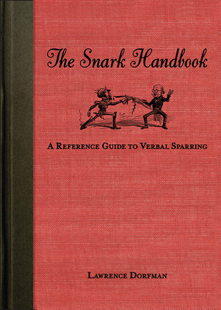 The Snark Handbook A Reference Guide to Verbal Sparring
