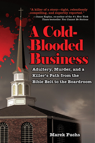 A Cold-Blooded Business: Adultery, Murder, and a Killer's