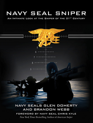 Navy SEAL Sniper: An Intimate Look at the Sniper of the 21st Century