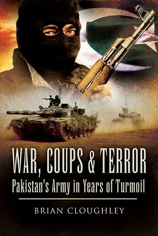 War, Coups, & Terror  Pakistan's Army in Years of Turmoil