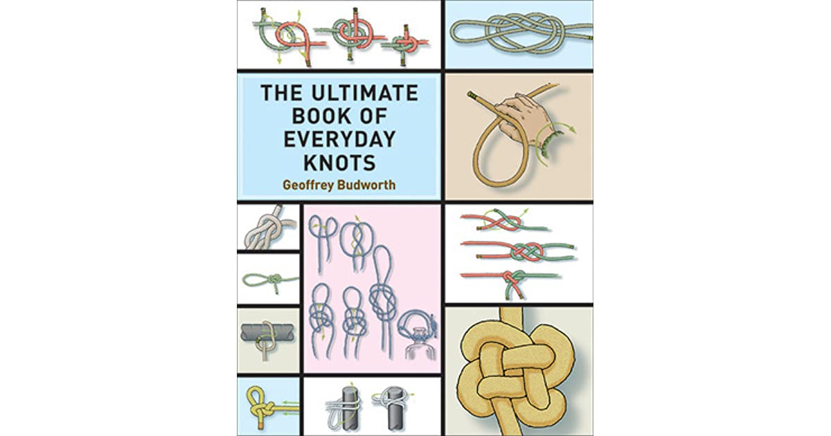 The Ultimate Book Of Everyday Knots By Geoffrey Budworth