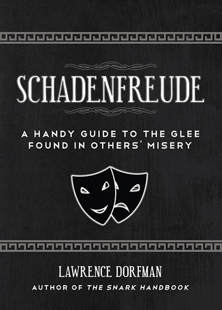 Schadenfreude: A Handy Guide to the Glee Found in Others' Misery