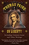 Thomas Paine on Liberty: Common Sense and Other Writings