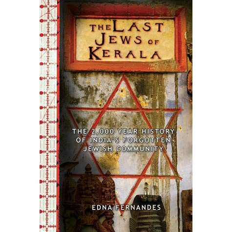The Last Jews of Kerala: The 2,000 Year History of India's Forgotten