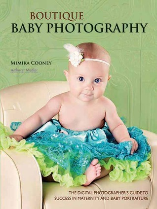 Boutique-Baby-Photography-The-Digital-Photographer-s-Guide-to-Success-in-Maternity-and-Baby-Portraiture
