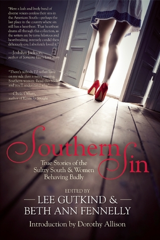 Southern Sin: True Stories of the Sultry South and Women Behaving Badly