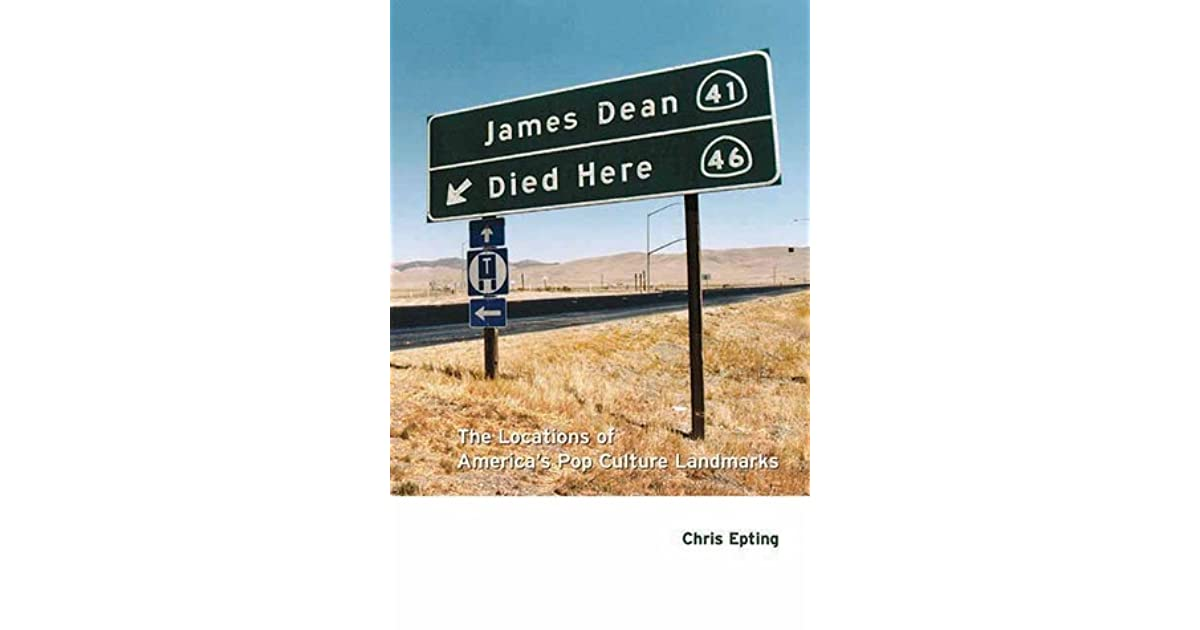 James Dean Died Here: The Locations of America's Pop Culture