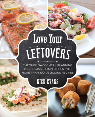Love-Your-Leftovers-Through-Savvy-Meal-Planning-Turn-Classic-Main-Dishes-into-More-Than-100-Delicious-Recipes