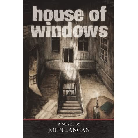 House of windows by john langan reviews discussion for Window quotes goodreads