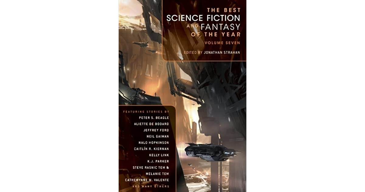 The best science fiction and fantasy of the year volume 7 by the best science fiction and fantasy of the year volume 7 by jonathan strahan fandeluxe Images