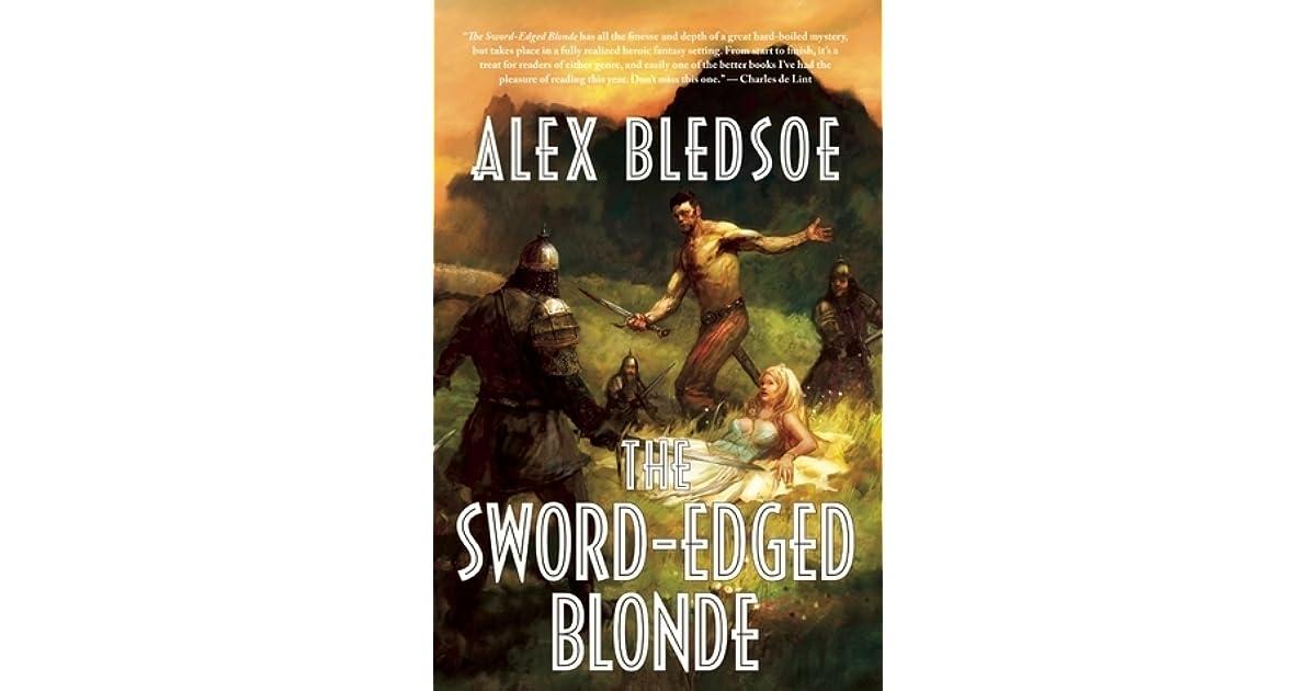 The Sword-Edged Blonde (Eddie LaCrosse, #1) by Alex Bledsoe