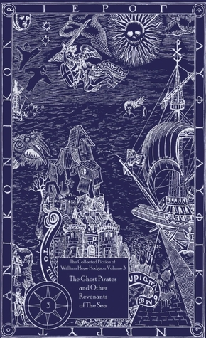 The Collected Fiction, Vol. 3: The Ghost Pirates and Other Revenants of the Sea
