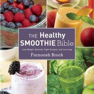 The-Healthy-Smoothie-Bible-Lose-Weight-Detoxify-Fight-Disease-and-Live-Long