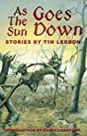 As the Sun Goes Down: Stories by Tim Lebbon
