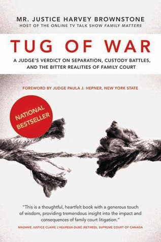 Tug of War: A Judge's Verdict on Separation, Custody Battles, and the Bitter Realities of Family Court